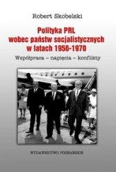 Polityka PRL wobec państw socjalistycznych w latach 1956-1970