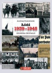 Łódź 1939-1945 Kronika okupacji
