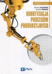 Robotyzacja procesów produkcyjnych