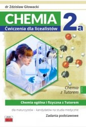 Chemia 2a Ćwiczenia dla licealistów Chemia ogólna i fizyczna z Tutorem dla maturzystów