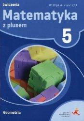 Matematyka z plusem 5 Geometria wersja A Ćwiczenia Część 2/3