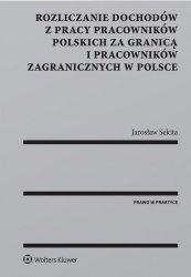 Rozliczanie dochodów z pracy pracowników polskich za granicą i pracowników zagranicznych w Polsce
