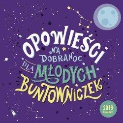 Kalendarz ścienny Opowieści na dobranoc dla młodych buntowniczek 2019