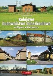 Kolejowe budownictwo mieszkaniowe na Śląsku i w Wielkopolsce