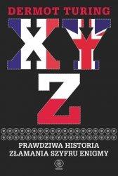 X Y Z Prawdziwa historia złamania szyfru Enigmy