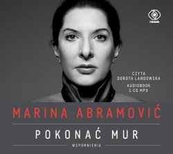 Marina Abramović Pokonać mur Wspomnienia