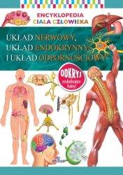 Encyklopedia ciała człowieka Układ nerwowy, układ endokrynny i układ odpornościowy