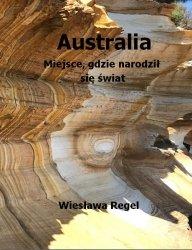 Australia Miejsce, gdzie narodził się świat