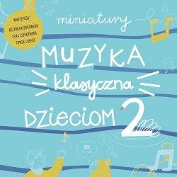 Miniatury Muzyka klasyczna dzieciom część 2