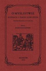 O myślistwie koniach i psach łowczych książek pięcioro z lat 1584-1690