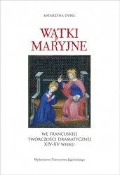 Wątki maryjne we francuskiej twórczości dramatycznej XIV-XV wieku