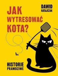 Jak wytresować kota Historie prawdziwe