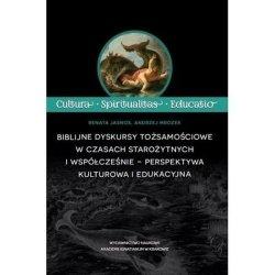 Biblijne dyskursy tożsamościowe w czasach starożytnych i współcześnie - perspektywa kulturowa i edukacyjna
