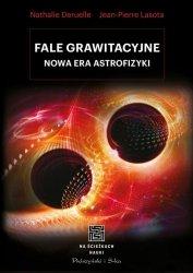 Fale grawitacyjne Nowa era astrofizyki