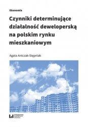 Czynniki determinujące działalność deweloperską na polskim rynku mieszkaniowym
