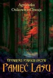 Opowieści starych drzew. Pamięć lasu