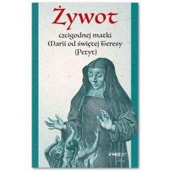 Żywot czcigodnej matki Marii od św. Teresy (Petyt)