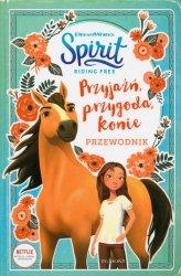 Przyjaźń, przygoda, konie Przewodnik Spirit Riding Free