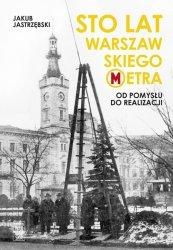 Sto lat warszawskiego metra