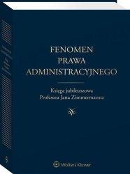 Fenomen prawa administracyjnego Księga jubileuszowa