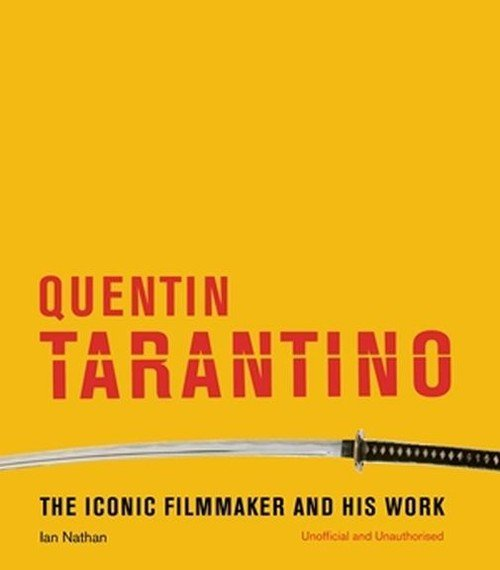 Quentin Tarantino The iconic filmmaker and his work