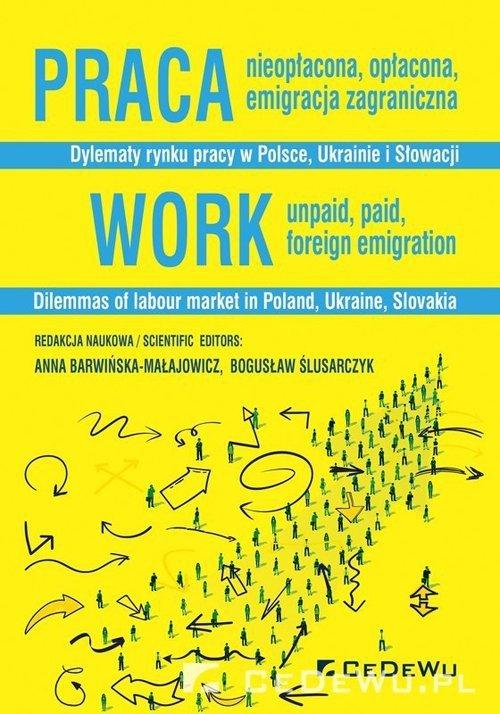 Praca nieopłacona, opłacona, emigracja zagraniczna