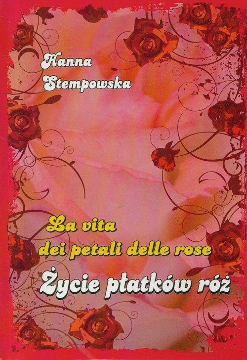 Życie płatków róż
