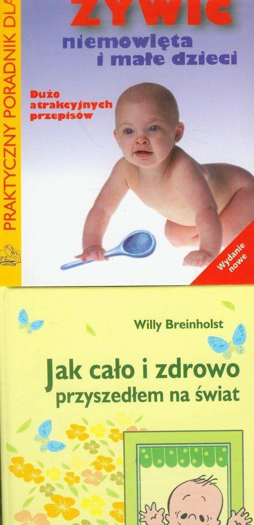 Jak cało i zdrowo przyszedłem na świat / Jak żywić niemowlęta i małe dzieci