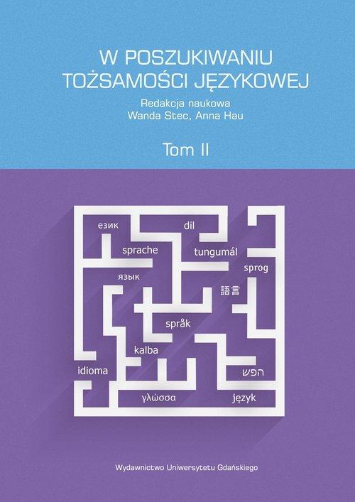 W poszukiwaniu tożsamości językowej Tom 2