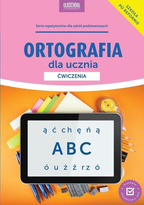Ortografia dla ucznia 7-8 Ćwiczenia