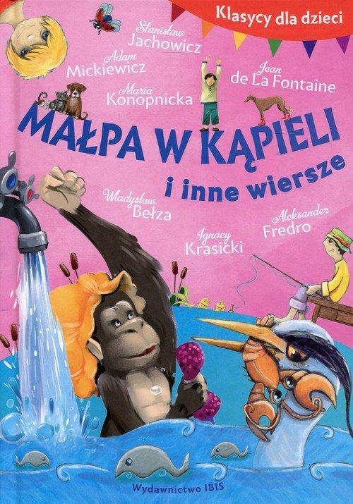 Klasycy dla dzieci Małpa w kąpieli i inne wiersze