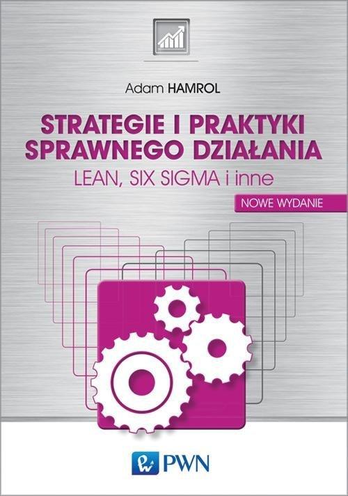 Strategie i praktyki sprawnego działania LEAN, SIX SIGMA i inne