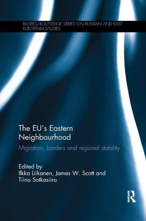 The EU's Eastern Neighbourhood Migration, Borders and Regional Stability