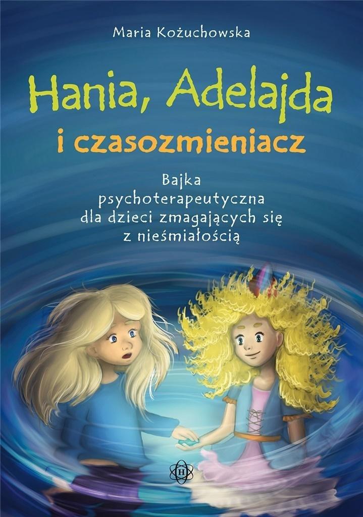 Hania, Adelajda i czasozmieniacz