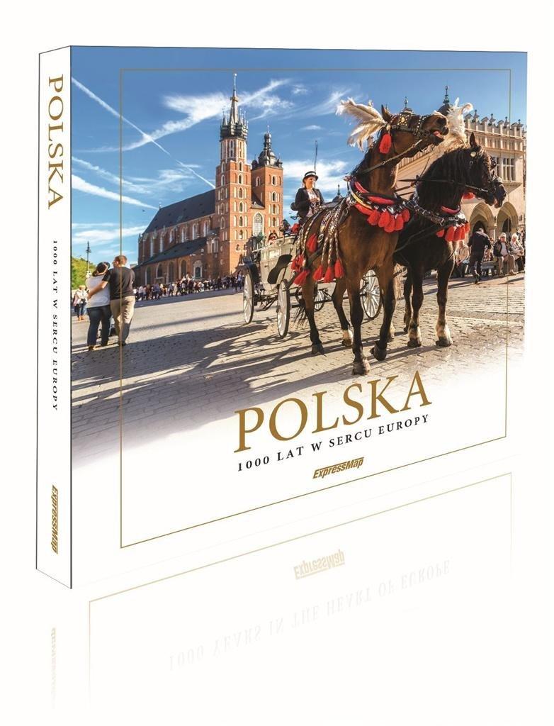 Polska. 1000 lat w sercu Europy