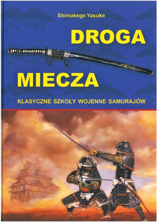 Droga Miecza. Klasyczne szkoły wojenne samurajów
