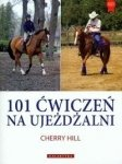 Książka 101 ĆWICZEŃ NA UJEŻDŻALNI - Ch. Hill
