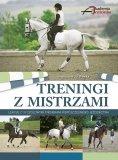 Książka TRENINGI Z MISTRZAMI - Akademia Jeździecka - J.Weeks