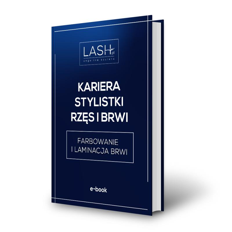 E-BOOK Kariera stylistki rzęs i brwi - FARBOWANIE I LAMINACJA BRWI