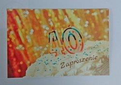 Zaproszenie  na 40 urodziny 1szt