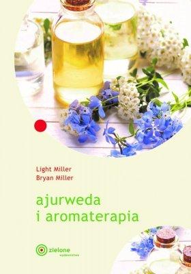 Ajurweda i aromaterapia, Light Miller Bryan Miller