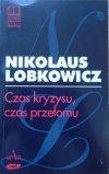 Nikolaus Lobkowicz • Czas kryzysu, czas przełomu