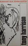 Tony Harrison • Kumkwat dla Johna Keatsa