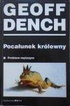 Geoff Dench • Pocałunek królewny. Problem mężczyzn