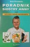 Anna Krasowska • Poradnik Siostry Anny czyli naturalne metody samoleczenia