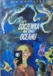Jan Brzechwa • Pan Soczewka na dnie oceanu [Szancer]