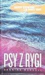 Henning Mankell • Psy z Rygi