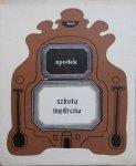 Marek Skwarnicki Spodek • Szkoła mędrców [dedykacja autora]