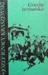 Józef Ignacy Kraszewski • Grzechy hetmańskie