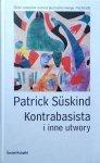 Patrick Suskind • Kontrabasista i inne utwory